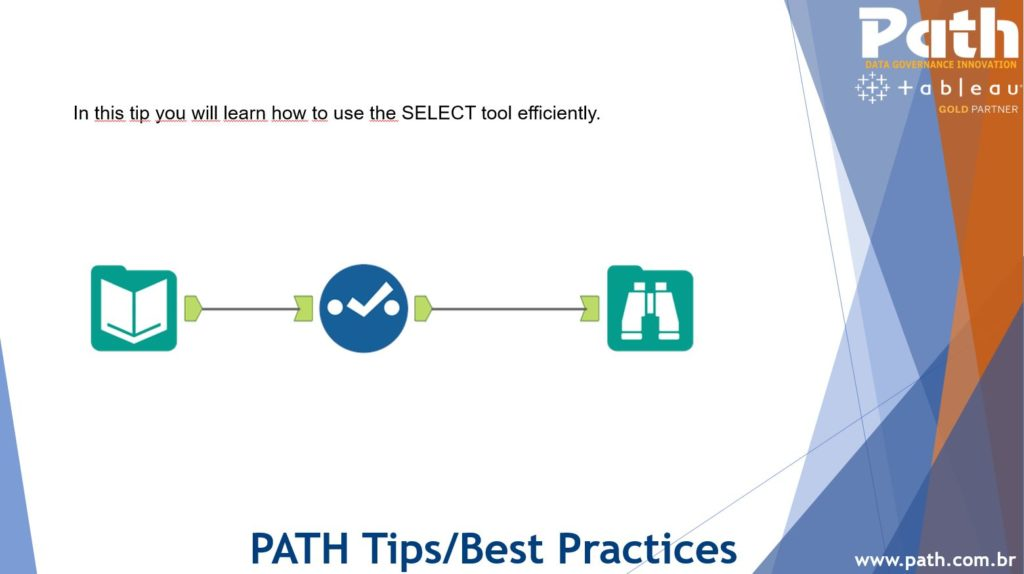 PATH   Alteryx Tips  – Three tips to use the SELECT tool efficiently